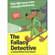 Fallacy Detective - 38 Lessons (Revised and Expanded Edition)