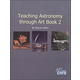 Teaching Astronomy Through Art Book 2