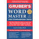 Gruber's Word Master for Standardized Tests: The Most Effective Way to Learn the Most Important  Vocabulary Words for the SAT,ACT, GRE, and More!