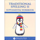 Traditional Spelling II Supplemental Workbook