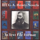 101 G.A. Henty Historical Novels in Text File Format
