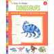 How to Draw Dinosaurs: Step-by-Step Instructions for 20 Prehistoric Creatures