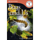 Bugs and Us (DK Reader Level 1)