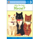 Why Do Cats Meow? (Penguin Young Readers Level 3)