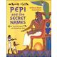 Pepi and the Secret Names: Help Pepi Crack the Hieroglyphic Code