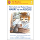 Harry Cat and Tucker Mouse: Harry to the Rescue! (My Reader Level 2)