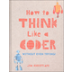 How to Think Like a Coder