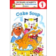 Cake Soup Level 1 (Richard Scarry's Great Big Schoolhouse Readers)