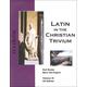 Latin in the Christian Trivium Volume III Textbook