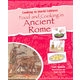 Food and Cooking in Ancient Rome (Cooking in World Cultures)