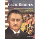 Cecil Rhodes: Man Who Expanded an Empire (World History Eras and Events)