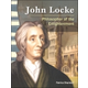 John Locke: Philosopher of the Enlightenment (World History Eras and Events)