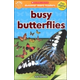 Busy Butterflies (Scholastic Discover More Reader Level 1)