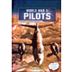 World War II Pilots: An Interactive History Adventure (You Choose)