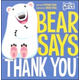 Bear Says Thank You Board Book