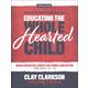 Educating the WholeHearted Child Handbook 4ed
