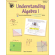 Understanding Algebra I (Mathematical Reasoning) (Gr. 7-9)