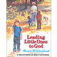 Leading Little Ones to God (softcover)