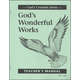 God's Wonderful Works Teacher Manual