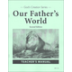 Our Father's World Teacher's Manual Second Edition