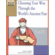 Choosing Your Way Through the World's Ancient Past