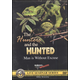 Hunters and the Hunted - Man is Without Excuse DVD #6