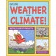 Weather and Climate!: With 25 Science Projects for Kids