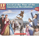 If You Lived at Time of American Revolution