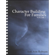 Character Building for Families Volume 1