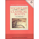 Vocabulary From Classical Roots 6 Teacher Guide