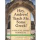 Hey, Andrew! Teach Me Some Greek! Level 3 Workbook