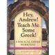 Hey, Andrew! Teach Me Some Greek! Level 5 Workbook