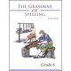 Grammar of Spelling Grade 6 2nd Edition