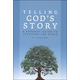Telling God's Story: A Parent's Guide to Teaching the Bible