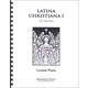 Latina Christiana: 2 Year Pace Lesson Plans