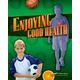 Enjoying Good Health Student (3rd Edition)