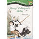 George Washington's Mother (Penguin Young Readers Level 3)