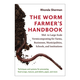 The Worm Farmers Handbook