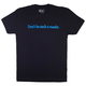 Don't Be Such A Roadie T Shirt