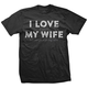 Dhdwear I Love My Wife T-Shirt