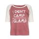 FULL TILT I Don't Camp I Glamp Girls Raglan Tee