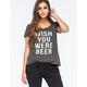FULL TILT Wish You Were Beer Womens Tee