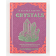 A LITTLE BIT OF CRYSTALS: An Introduction to Crystal Healing Hardcover Book