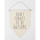 Don't Forget To Be Awesome Mini Tapestry