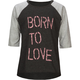 FULL TILT Born To Love Girls Raglan Tee