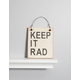 Keep It Rad Wooden Sign