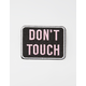 Don't Touch Patch