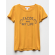 FULL TILT Tacos Are My Life Mustard Girls Tee