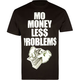 FAMOUS STARS & STRAPS Mo Money Less Problems Mens T-Shirt