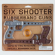 Six Shooter Rubberband Guns